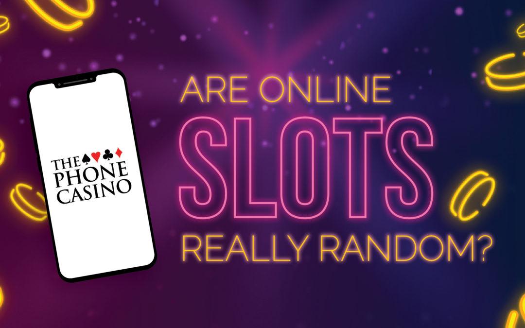 Are online slots really random?